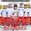 Rebeldes De America - Ya No Me Busques 2014