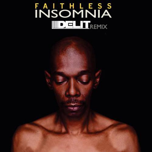 Faithless - Insomnia (Delit Remix)