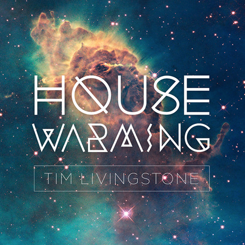 Tim Livingstone - Høuse Warming