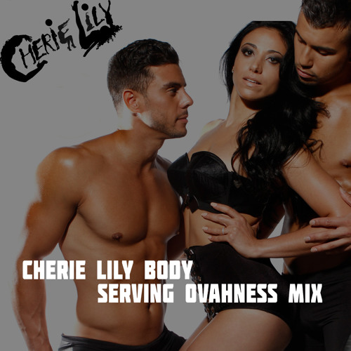 PREVIEW: CHERIE LILY | BODY | SERVING OVAHNESS REMIX (NHM MUSIC)