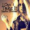 I Can´t Take It (Sasha Zimmer)