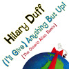Hilary Duff -(I'll Give) Anything But Up! (The Octavio Alias Remix)