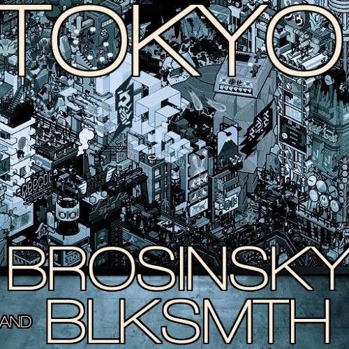 BROSINSKY BLKSMTH - Tokyo (Original Mix)