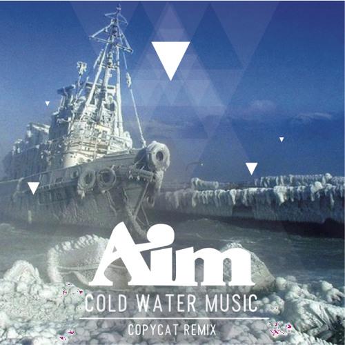 Aim - Cold Water Music (Copycat Remix)