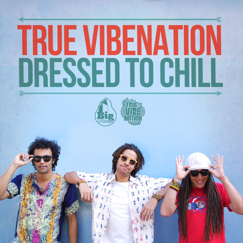 True Vibenation - Dressed To Chill  feat. Pukz