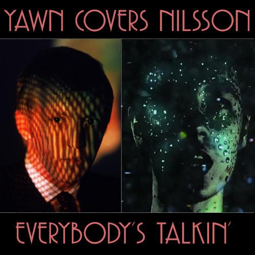 Everybody's Talkin' (Harry Nilsson Cover)