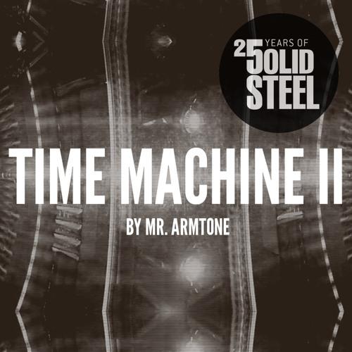 Solid Steel Radio Show 8/11/2013 Part 1 + 2 - Mr Armtone - Time Machine II