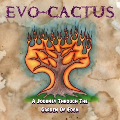 "Evo-Cactus ""A Journey Through The Garden Of Eden"" Full Album"