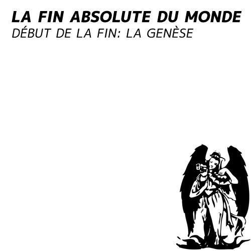 Debut De La Fin; La Genese