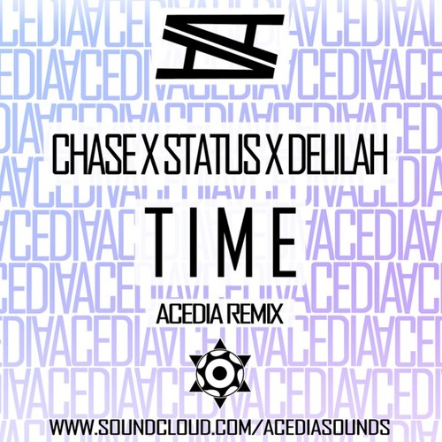 Chase x Status ft. Delilah - Time (Acedia Remix)