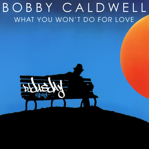 Bobby Caldwell - What You Won't Do For Love (DJ Jus Jay Remix)
