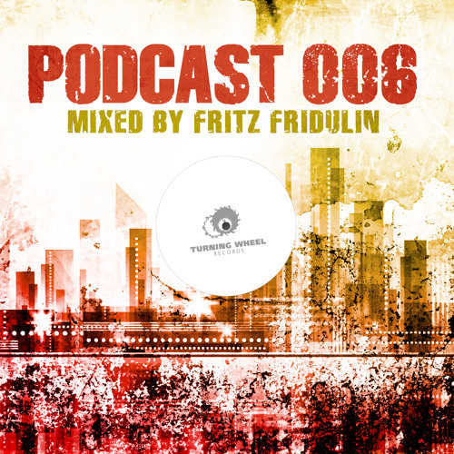 PODCAST 006 mixed by Fritz Fridulin (FREE DOWNLOAD)