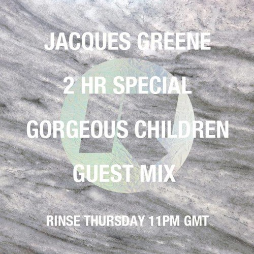 Gorgeous Children RinseFM Mix 11/7/13