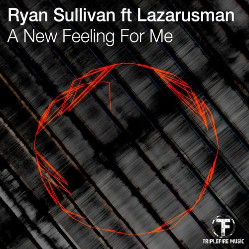 Ryan Sullivan ft Lazarusman - A New Feeling For Me