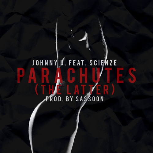 Parachutes (The Latter) feat. ScienZe [Produced by Sassoon]