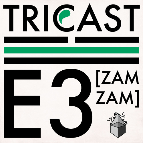 TRICAST02 ☱ E3 (ZamZam Sounds)