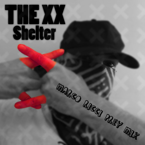 The XX - Shelter (Marco Ricci Prey Mix)