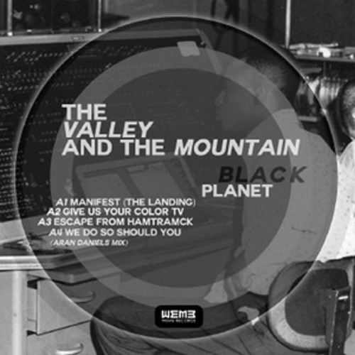 the valley and the mountain - black planet (album preview)