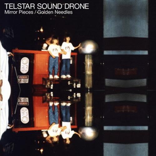 Telstar Sound Drone - Golden Needles