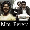 Mrs. Perera - Mihindu And Samitha Ft Kapil
