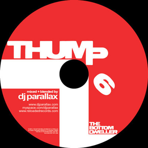 THUMP 6:  The Bottom Dweller - Mixed & Blended By DJ PARALLAX