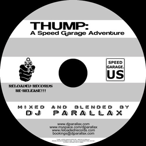 THUMP:  A Speed Garage Adventure - Mixed & Blended by DJ PARALLAX