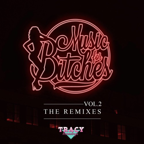 Music For Bitches Vol.II - The Remixes