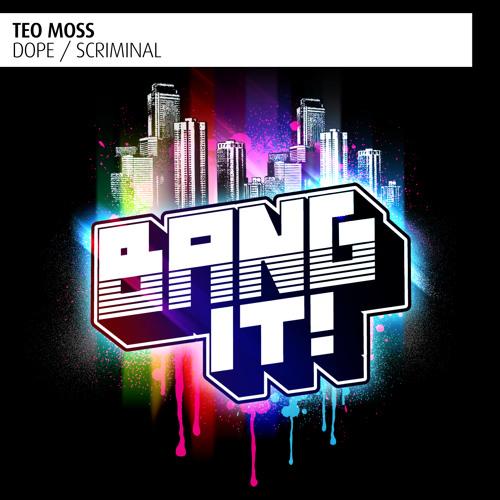 Teo Moss - Dope (Original Mix)