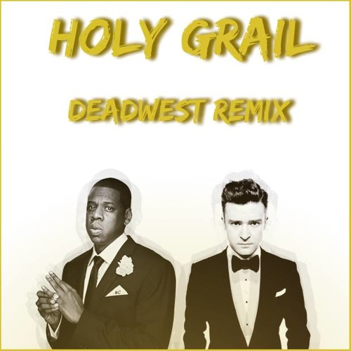 Jay-Z Holy Grail (feat. Justin Timberlake) [DEAD WEST Remix] FREE DL IN DESC