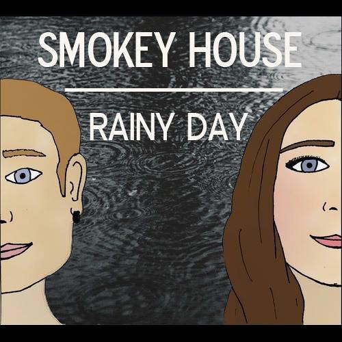 Rainy Day - Smokey House