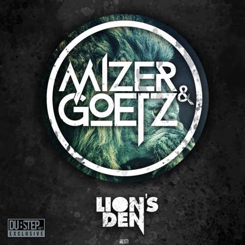 Lions Den by Mizer & Goetz - Dubstep.NET Exclusive