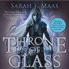 Throne of Glass by Sarah J. Maas, Narrated by Elizabeth Evans