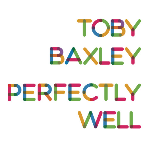Perfectly Well - Toby Baxley