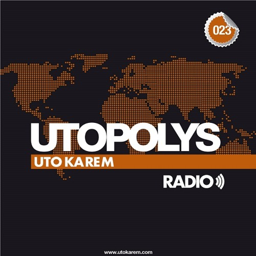 Uto Karem - Utopolys Radio 023 (November 2013)