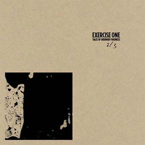 exercise one - tales of ordinary madness 2/3 (album preview)