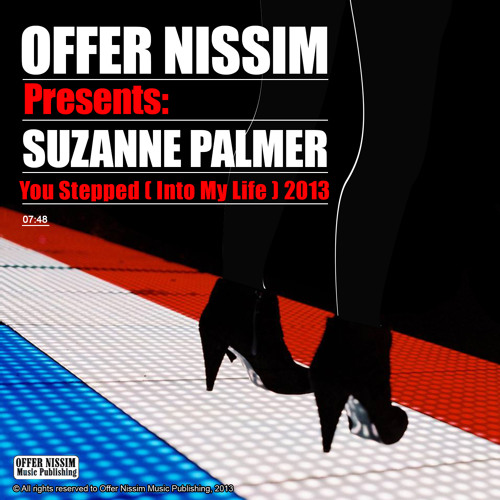 Offer Nissim Presents: Suzanne Palmer - You Stepped (Into My Life) 2013