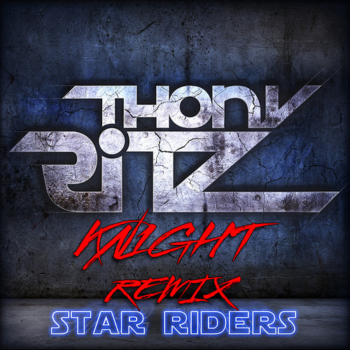 Thony Ritz - Star Riders (KN1GHT REMIX - Extract)