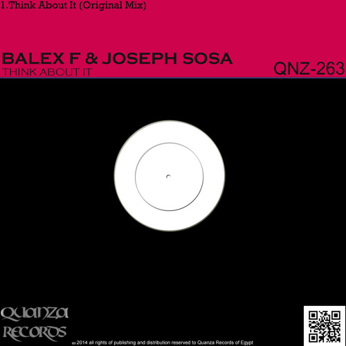 Think About It Balex F & Joseph Sosa Original Mix   Release Is The 1st In 2014