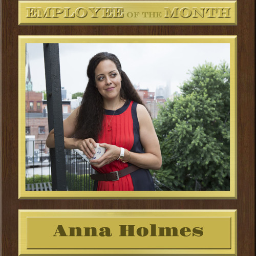 ANNA HOLMES on EMPLOYEE of the MONTH