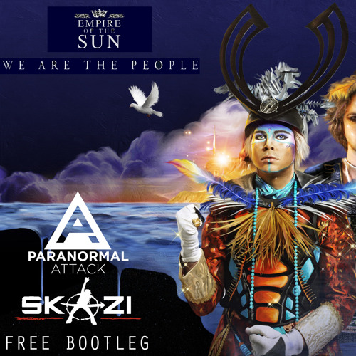 We Are The People ( Paranormal Attack & Skazi Bootleg ) FREE DL
