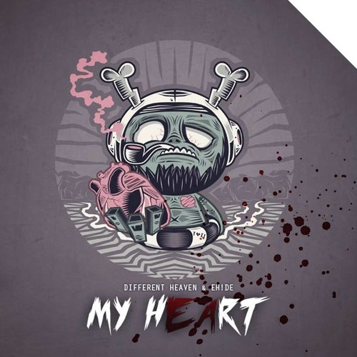 My Heart by Different Heaven & EH!DE