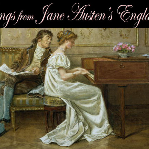 Songs from Jane Austen's England, recorded in a drawing room not unlike the Bennet's