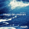 "Noah - "" Keep On Movin ""  ( Pashaa's Revival Epic Mix ) [ Icon Worldwide Music ]"