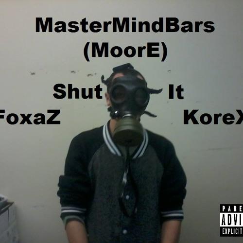 Shut It Freestyle (MoorE) Prod.FoxaZBeats,KoreX) LIKE/COMMENT/SHARE