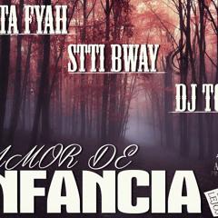 Amor De Infancia - Stti Bway Mizta Fyah Dj Tota (Antrax Prod)