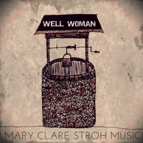 WELL WOMAN - Mary Clare Stroh and Fabi Small