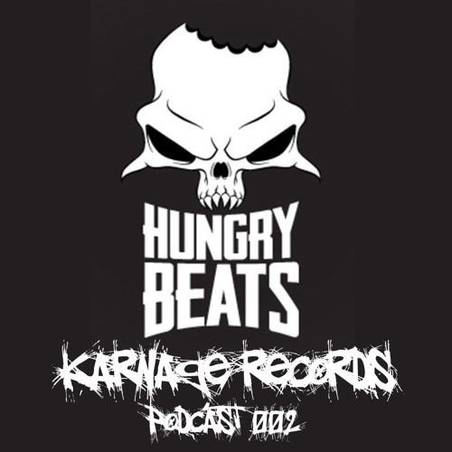 Karnage Podcast 002 with Hungry Beats Vs. District7 [PODCAST]
