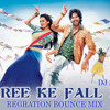 Saree Ke Fall - (R Rajkuma) Regration Bounce Mix