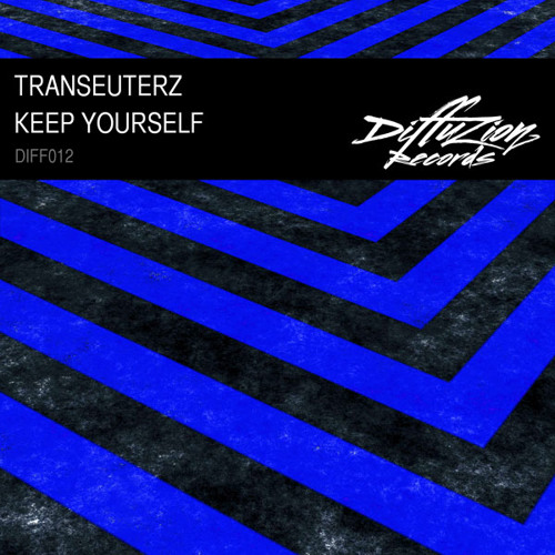 Transeuterz - Keep Yourself (Diffuzion Records 012)
