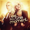 Pitbull - Feel This Moment (Ft. Christina Aguilera)(Dirty Vibe Remix )Full in Description